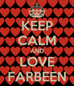 Poster: KEEP CALM AND LOVE FARBEEN