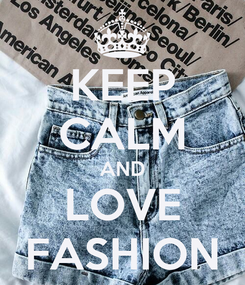 Poster: KEEP CALM AND LOVE FASHION