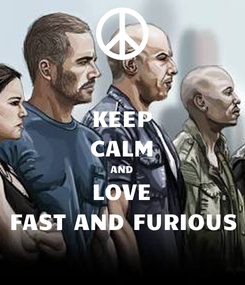 Poster: KEEP CALM AND LOVE FAST AND FURIOUS