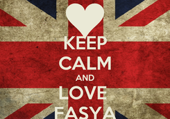 Poster: KEEP CALM AND LOVE  FASYA