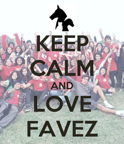 Poster: KEEP CALM AND LOVE FAVEZ