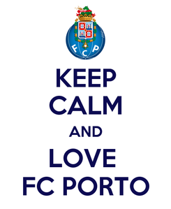 Poster: KEEP CALM AND LOVE  FC PORTO