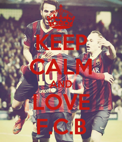 Poster: KEEP CALM AND LOVE F.C.B