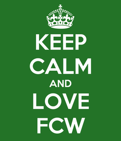 Poster: KEEP CALM AND LOVE FCW