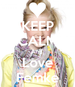 Poster: KEEP CALM And  Love Femke