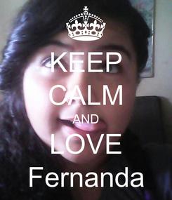 Poster: KEEP CALM AND LOVE Fernanda