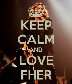 Poster: KEEP CALM AND LOVE FHER