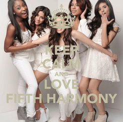 Poster: KEEP CALM AND LOVE FIFTH HARMONY