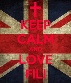 Poster: KEEP CALM AND LOVE FILI