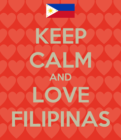 Poster: KEEP CALM AND LOVE FILIPINAS