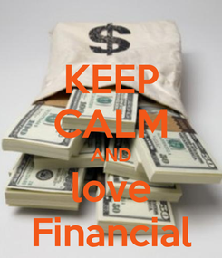 Poster: KEEP CALM AND love Financial