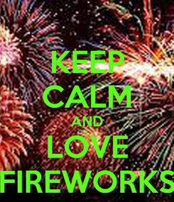 Poster: KEEP CALM AND LOVE FIREWORKS
