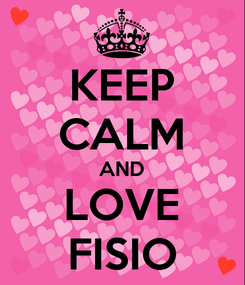 Poster: KEEP CALM AND LOVE FISIO