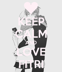 Poster: KEEP CALM AND LOVE FITRI