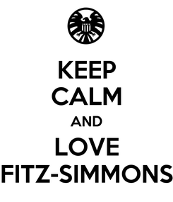 Poster: KEEP CALM AND LOVE FITZ-SIMMONS