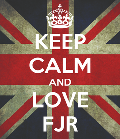 Poster: KEEP CALM AND LOVE FJR