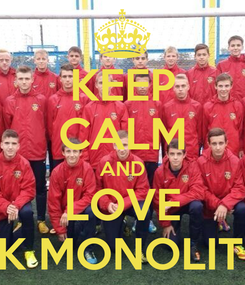 Poster: KEEP CALM AND LOVE FK MONOLITH