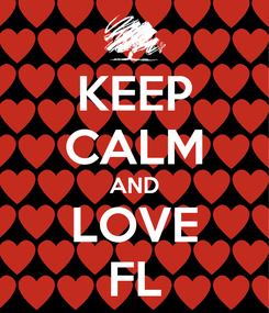 Poster: KEEP CALM AND LOVE FL