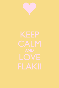 Poster: KEEP CALM AND LOVE FLAKII