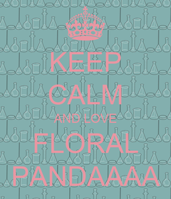 Poster: KEEP CALM AND LOVE FLORAL PANDAAAA