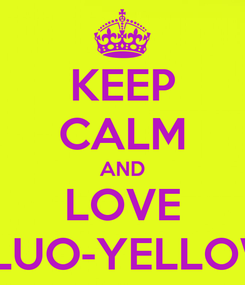 Poster: KEEP CALM AND LOVE FLUO-YELLOW