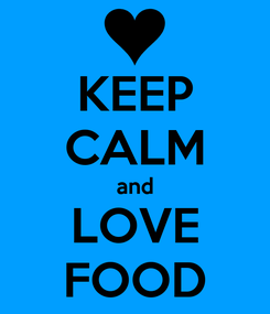 Poster: KEEP CALM and LOVE FOOD