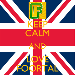 Poster: KEEP CALM AND LOVE FOORTAL