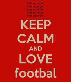 Poster: KEEP CALM AND LOVE footbal