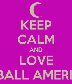 Poster: KEEP CALM AND LOVE FOOTBALL AMERICANO
