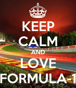 Poster: KEEP CALM AND LOVE FORMULA-1