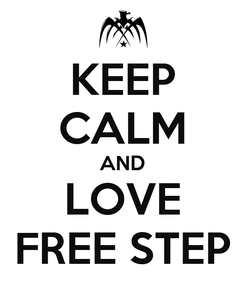 Poster: KEEP CALM AND LOVE FREE STEP