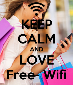 Poster: KEEP CALM AND LOVE Free- Wifi