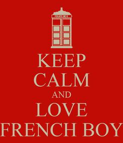 Poster: KEEP CALM AND LOVE FRENCH BOY