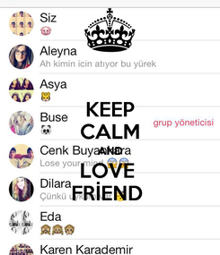 Poster: KEEP CALM AND LOVE  FRİEND