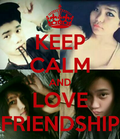 Poster: KEEP CALM AND LOVE FRIENDSHIP