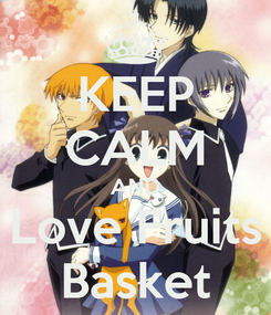 Poster: KEEP CALM AND Love Fruits Basket