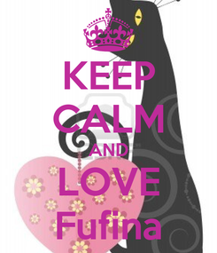 Poster: KEEP CALM AND LOVE Fufina