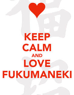 Poster: KEEP CALM AND LOVE FUKUMANEKI
