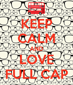 Poster: KEEP CALM AND LOVE FULL CAP