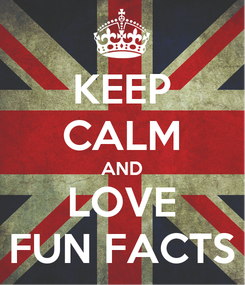 Poster: KEEP CALM AND LOVE FUN FACTS