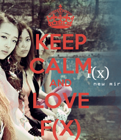 Poster: KEEP CALM AND LOVE F(X)