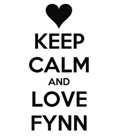 Poster: KEEP CALM AND LOVE FYNN