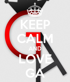 Poster: KEEP CALM AND LOVE GA