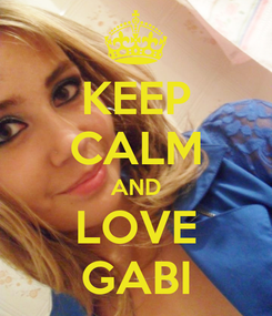 Poster: KEEP CALM AND LOVE GABI