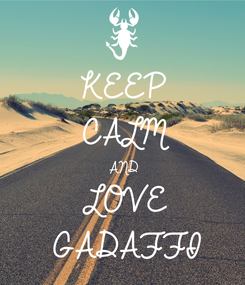 Poster: KEEP CALM AND LOVE GADAFFI