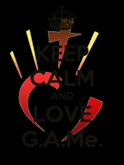 Poster: KEEP CALM AND LOVE G.A.Me.