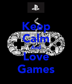 Poster: Keep Calm And Love Games