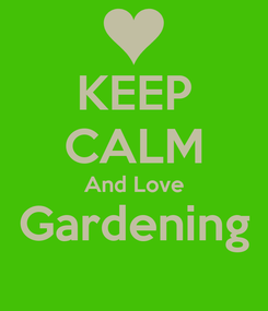 Poster: KEEP CALM And Love Gardening