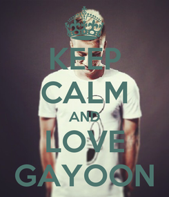 Poster: KEEP CALM AND LOVE GAYOON