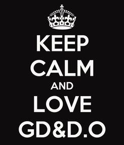 Poster: KEEP CALM AND LOVE GD&D.O